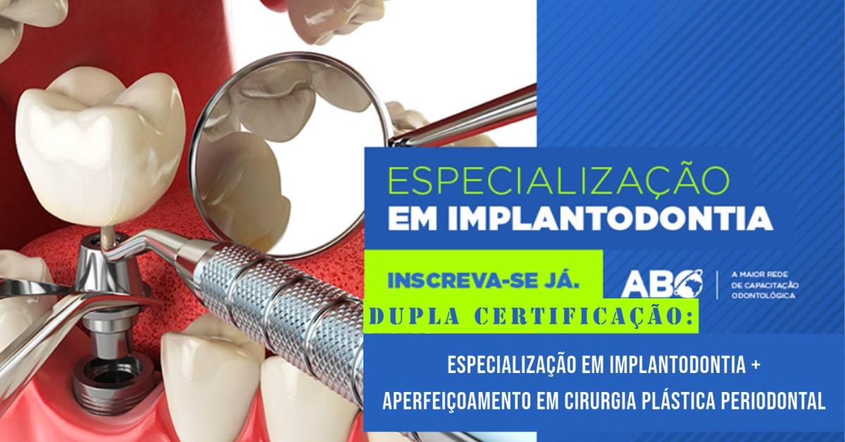 Especialização em Implantodontia + Aperfeiçoamento em Cirurgia Plástica Periodontal